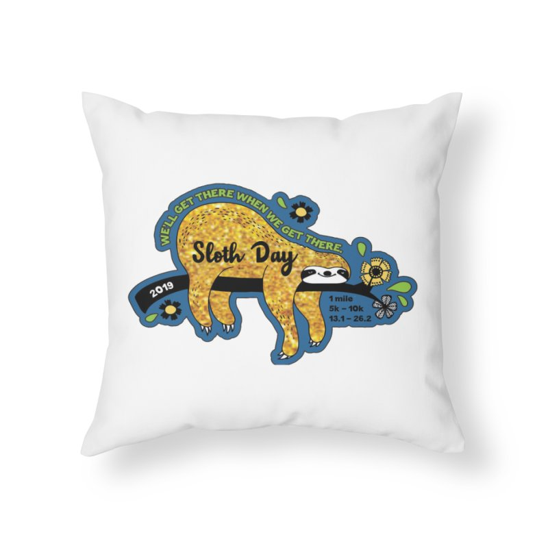 Sloth Day Home Throw Pillow by moonjoggers's Artist Shop