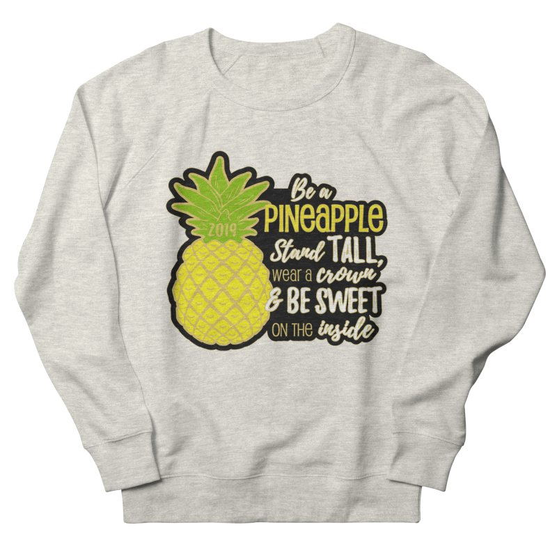 Be A Pineapple Women's French Terry Sweatshirt by Moon Joggers's Artist Shop