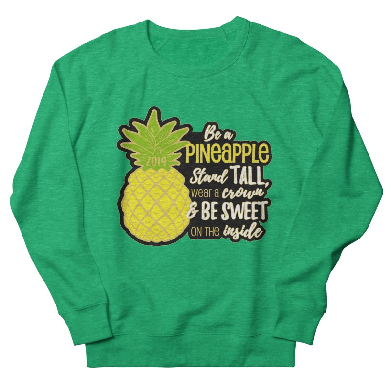 Be A Pineapple Men's French Terry Sweatshirt by Moon Joggers's Artist Shop