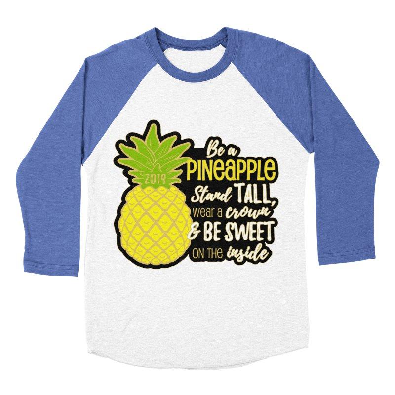 Be A Pineapple Women's Baseball Triblend Longsleeve T-Shirt by Moon Joggers's Artist Shop