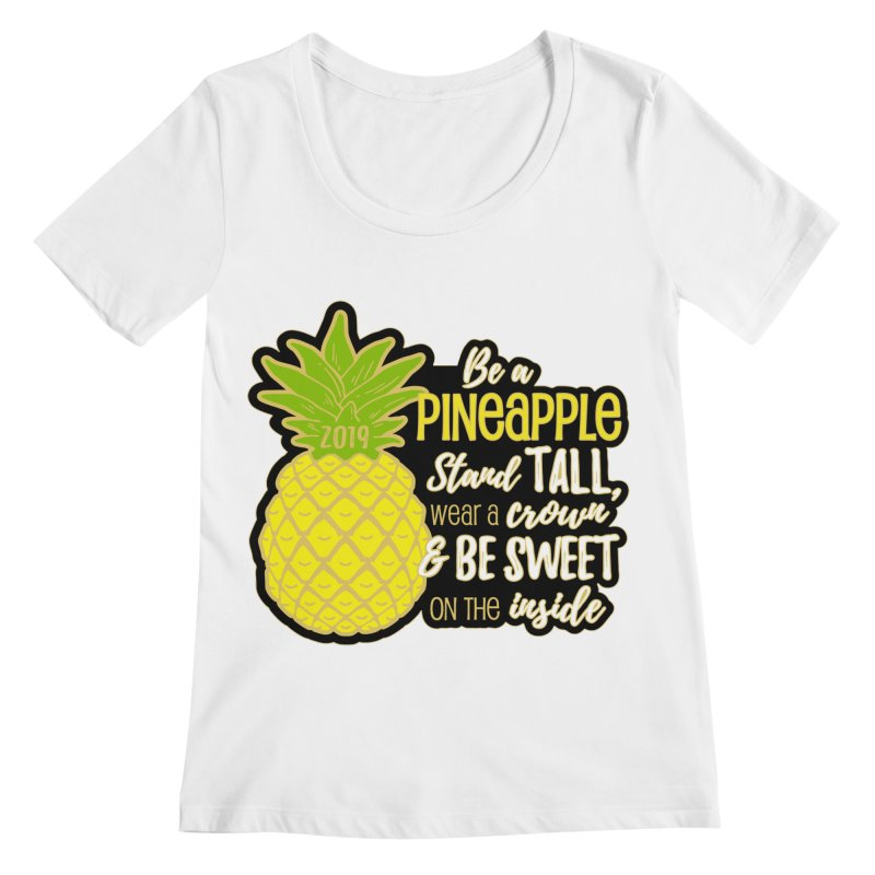 Be A Pineapple Women's Regular Scoop Neck by moonjoggers's Artist Shop