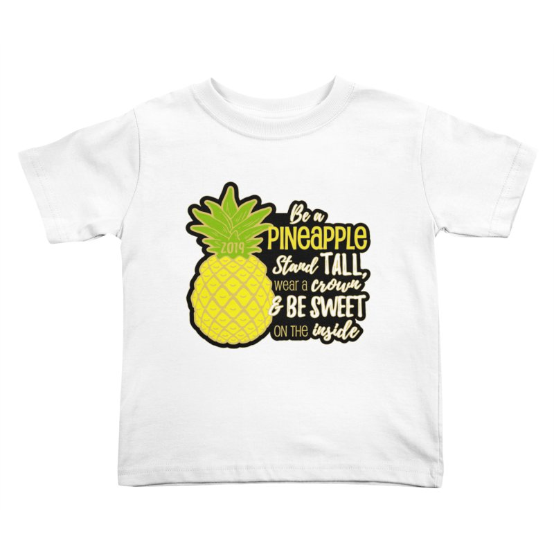 Be A Pineapple Kids Toddler T-Shirt by Moon Joggers's Artist Shop