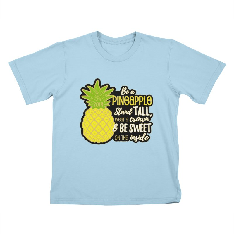 Be A Pineapple Kids T-Shirt by Moon Joggers's Artist Shop