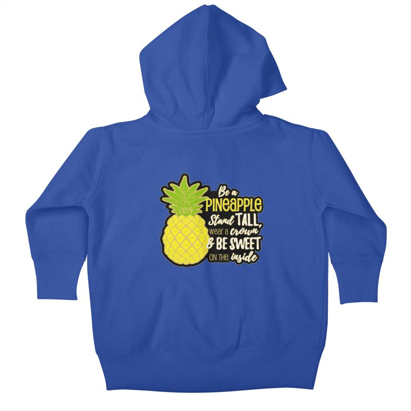 Be A Pineapple Kids Baby Zip-Up Hoody by Moon Joggers's Artist Shop