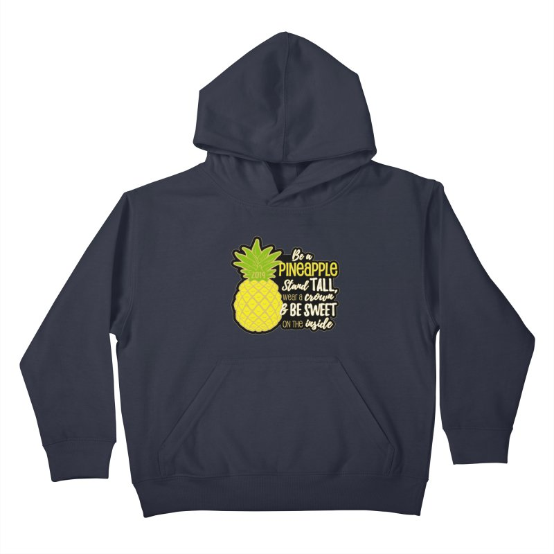 Be A Pineapple Kids Pullover Hoody by Moon Joggers's Artist Shop