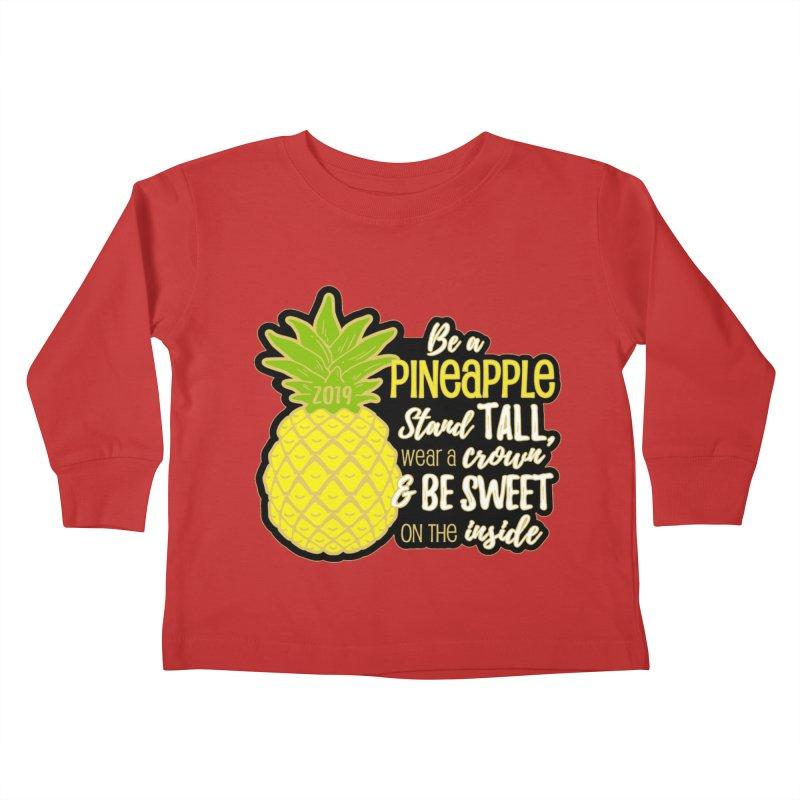 Be A Pineapple Kids Toddler Longsleeve T-Shirt by Moon Joggers's Artist Shop
