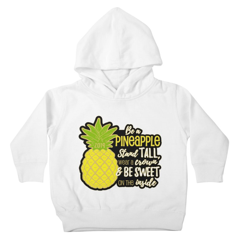 Be A Pineapple Kids Toddler Pullover Hoody by Moon Joggers's Artist Shop