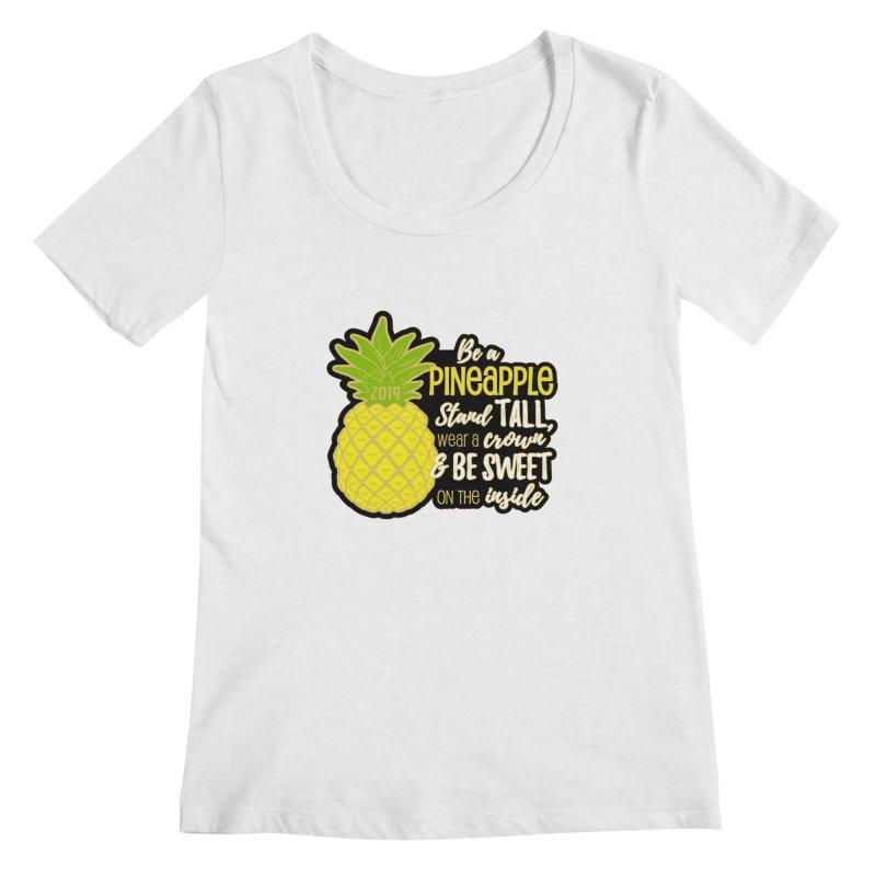 Be A Pineapple Women's Regular Scoop Neck by Moon Joggers's Artist Shop