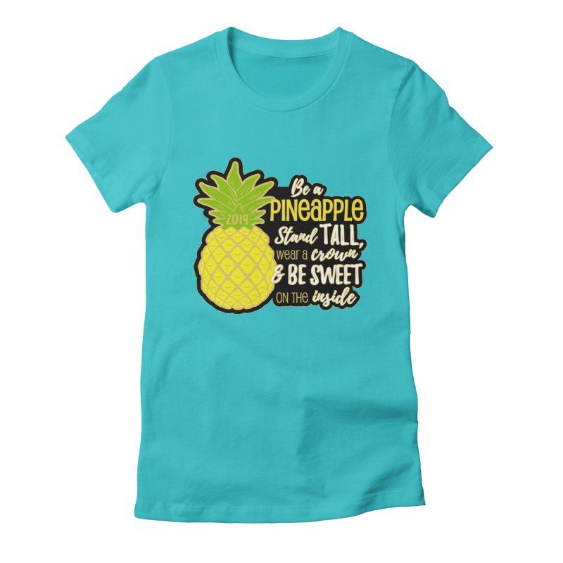 Be A Pineapple Women's Fitted T-Shirt by moonjoggers's Artist Shop