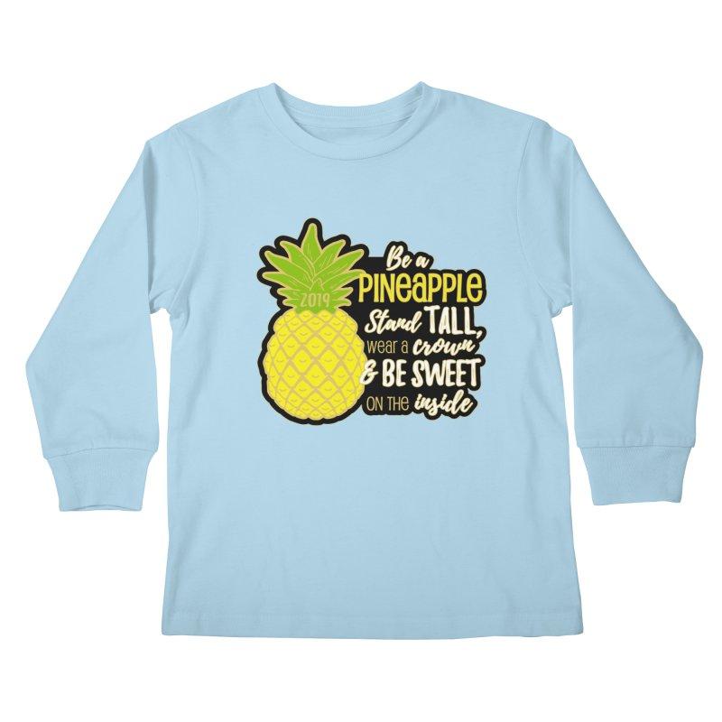 Be A Pineapple Kids Longsleeve T-Shirt by Moon Joggers's Artist Shop