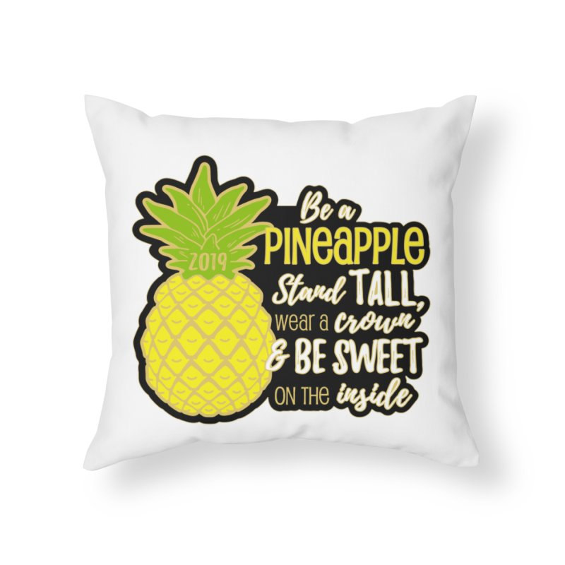 Be A Pineapple Home Throw Pillow by moonjoggers's Artist Shop