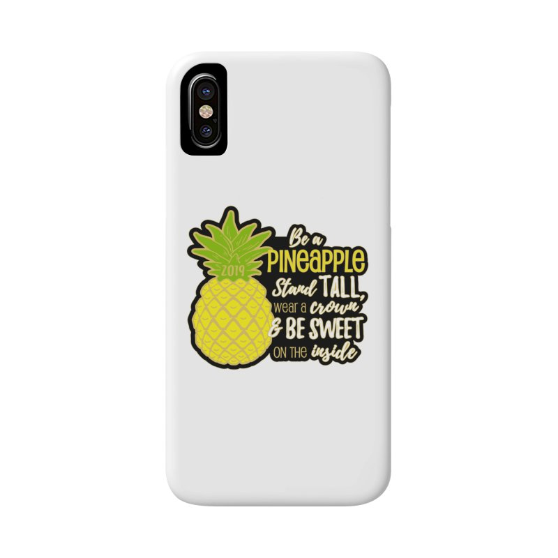 Be A Pineapple Accessories Phone Case by moonjoggers's Artist Shop