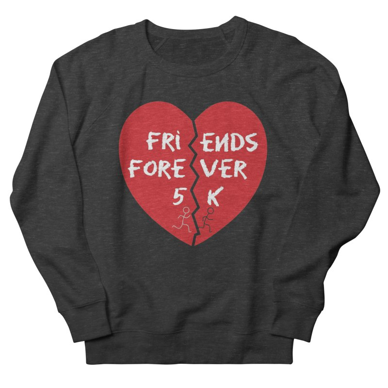 Friends Forever Women's French Terry Sweatshirt by Moon Joggers's Artist Shop