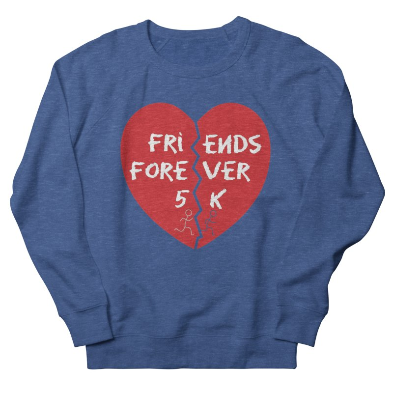 Friends Forever Women's French Terry Sweatshirt by moonjoggers's Artist Shop