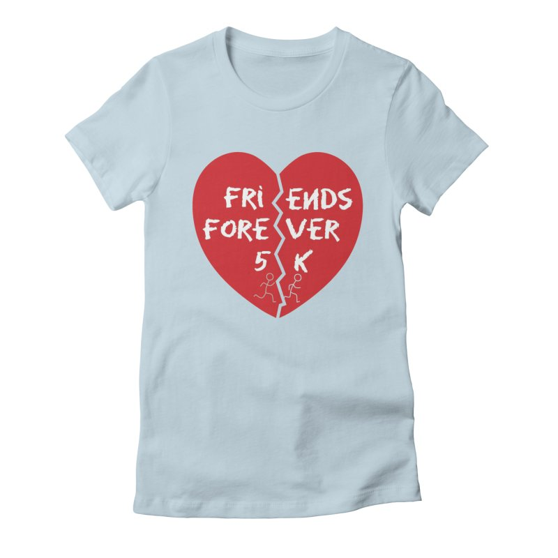 Friends Forever Women's Fitted T-Shirt by moonjoggers's Artist Shop