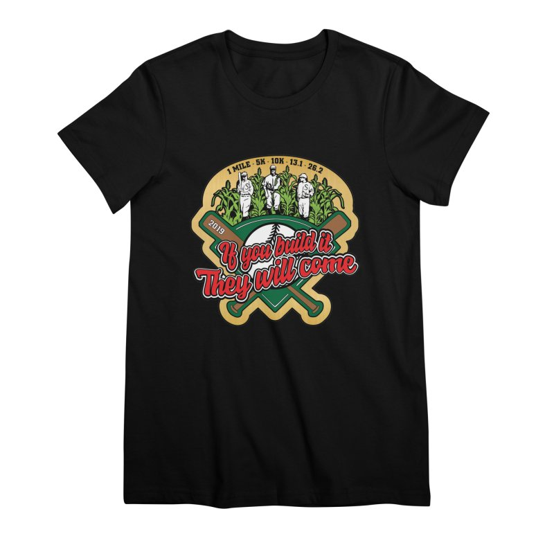 If You Build It They Will Come Women's Premium T-Shirt by Moon Joggers's Artist Shop