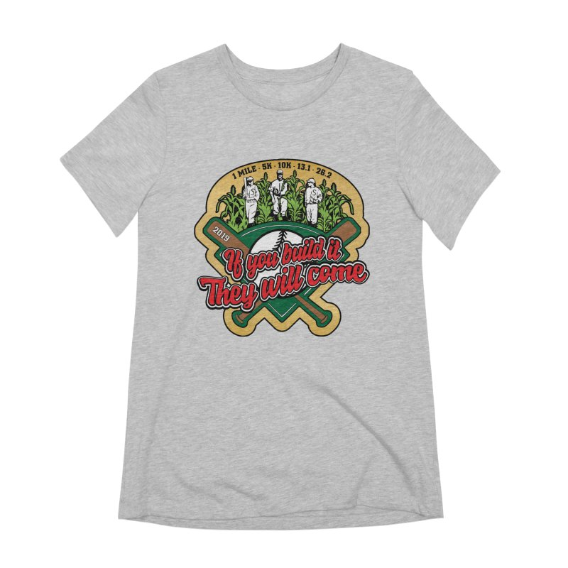 If You Build It They Will Come Women's Extra Soft T-Shirt by Moon Joggers's Artist Shop