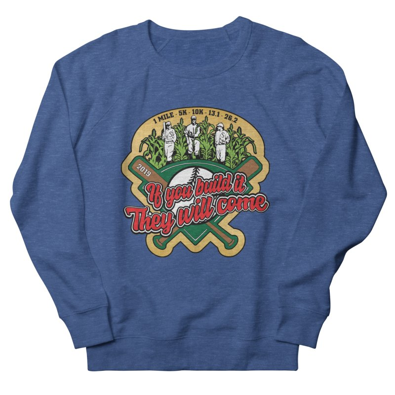 If You Build It They Will Come Women's French Terry Sweatshirt by Moon Joggers's Artist Shop