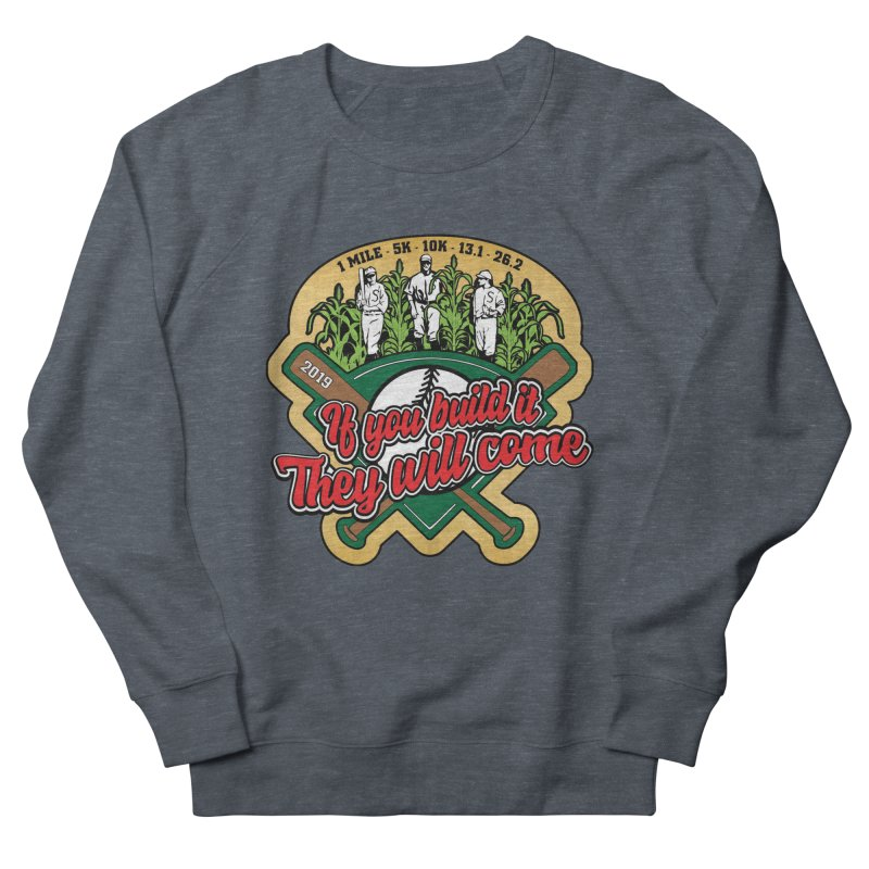 If You Build It They Will Come Men's French Terry Sweatshirt by Moon Joggers's Artist Shop