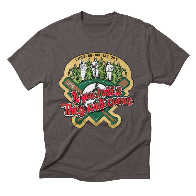 If You Build It They Will Come Men's Triblend T-Shirt by Moon Joggers's Artist Shop