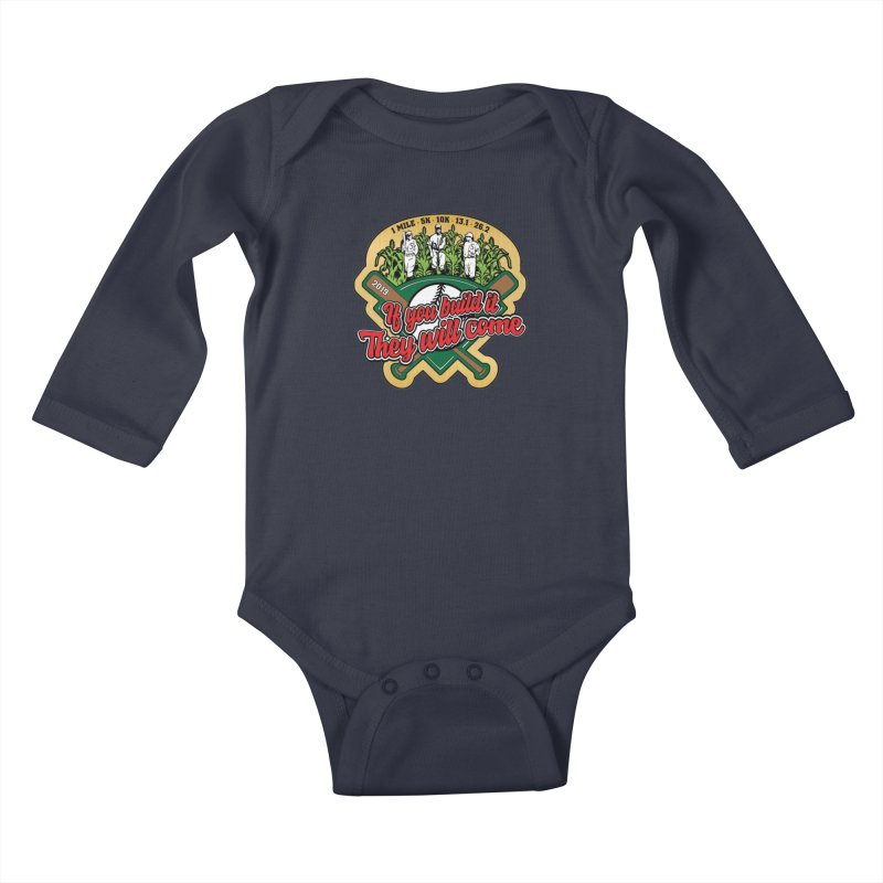 If You Build It They Will Come Kids Baby Longsleeve Bodysuit by Moon Joggers's Artist Shop