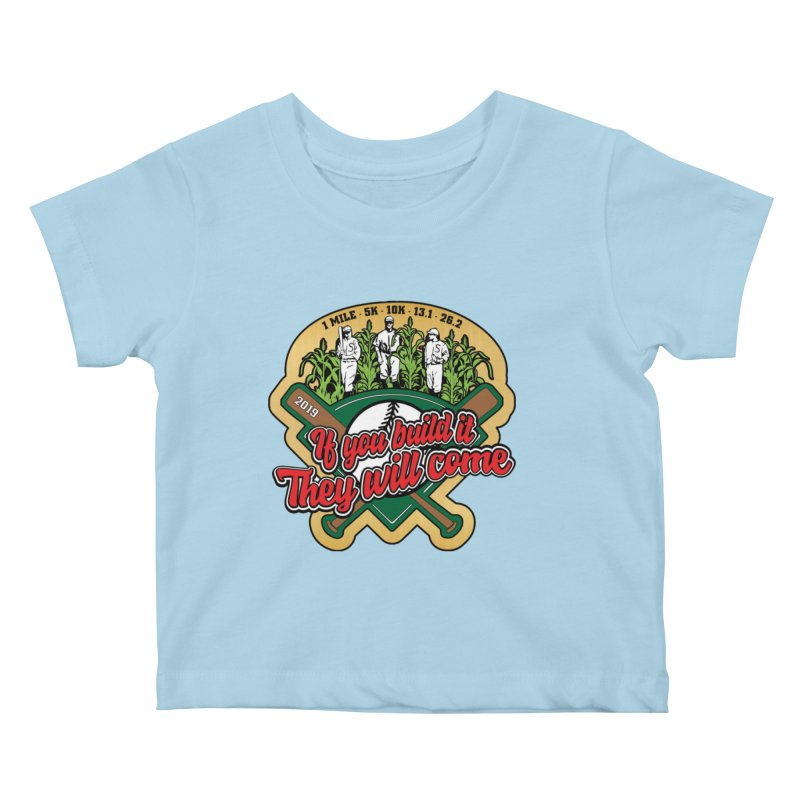 If You Build It They Will Come Kids Baby T-Shirt by Moon Joggers's Artist Shop