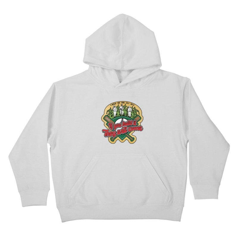 If You Build It They Will Come Kids Pullover Hoody by Moon Joggers's Artist Shop