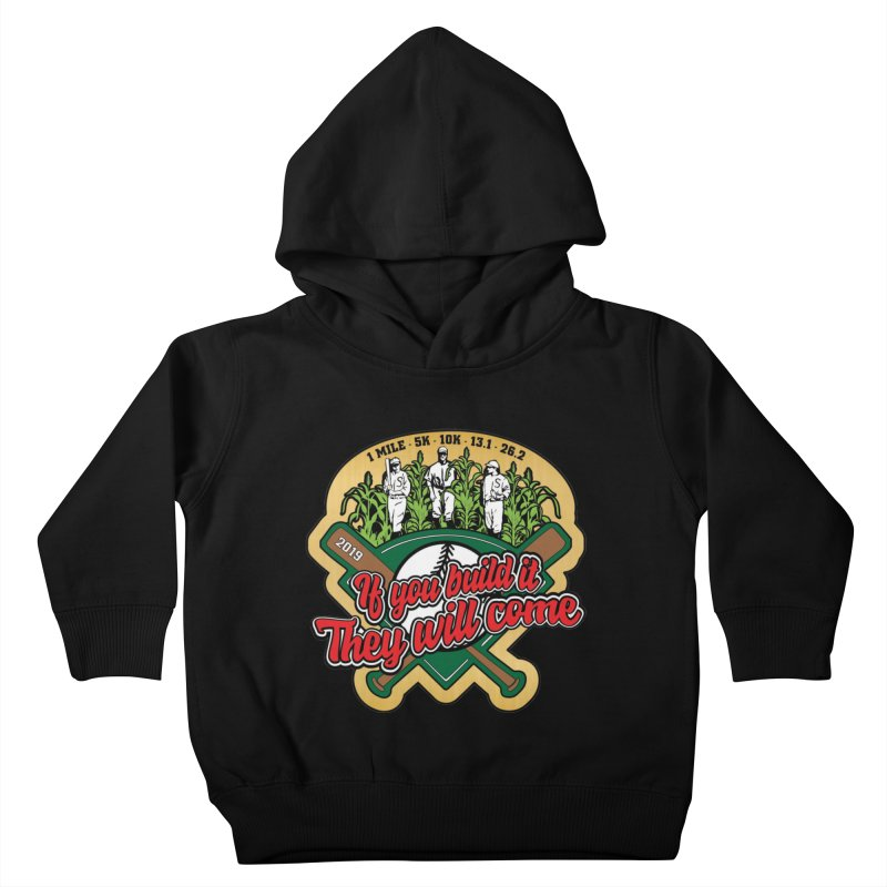 If You Build It They Will Come Kids Toddler Pullover Hoody by Moon Joggers's Artist Shop