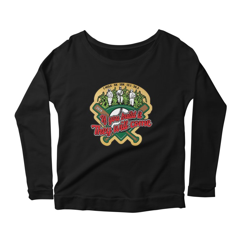 If You Build It They Will Come Women's Scoop Neck Longsleeve T-Shirt by Moon Joggers's Artist Shop