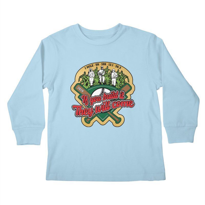 If You Build It They Will Come Kids Longsleeve T-Shirt by Moon Joggers's Artist Shop