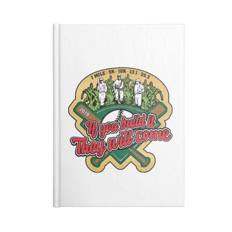 If You Build It They Will Come Accessories Lined Journal Notebook by Moon Joggers's Artist Shop