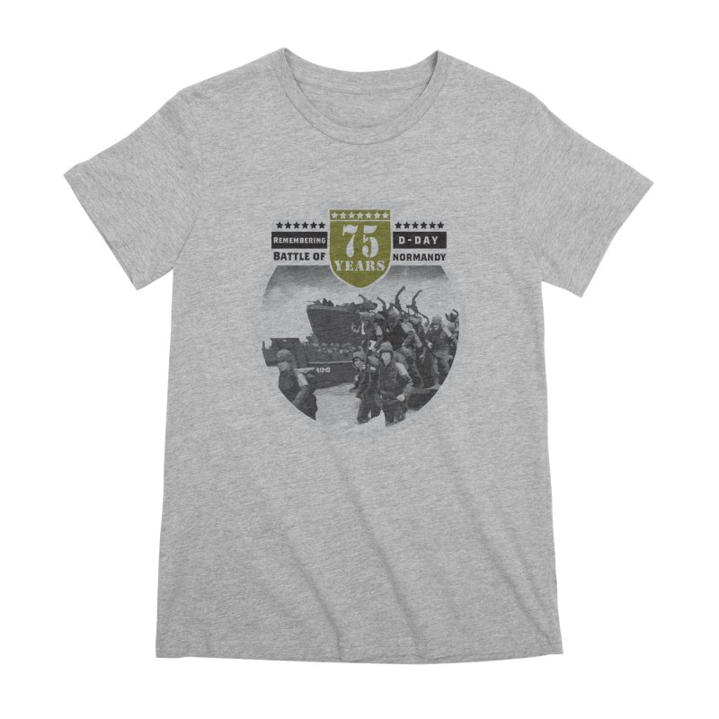D-day 75th Anniversary: Battle of Normandy Women's Premium T-Shirt by Moon Joggers's Artist Shop
