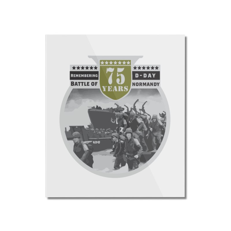 D-day 75th Anniversary: Battle of Normandy Home Mounted Acrylic Print by Moon Joggers's Artist Shop