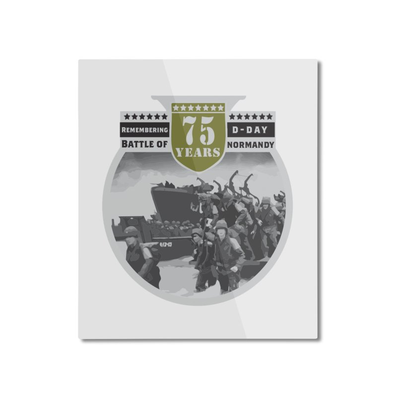 D-day 75th Anniversary: Battle of Normandy Home Mounted Aluminum Print by Moon Joggers's Artist Shop