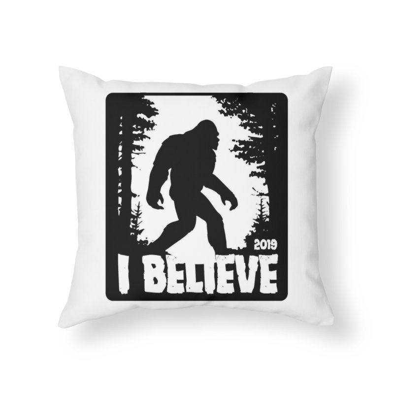 I Believe!  (Bigfoot) Home Throw Pillow by Moon Joggers's Artist Shop