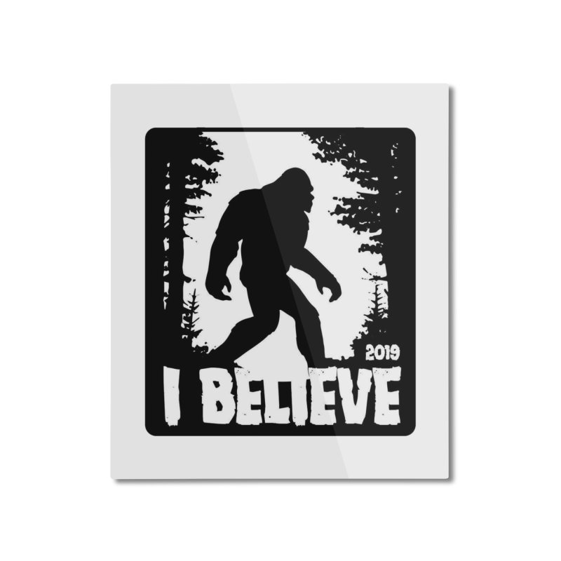 I Believe!  (Bigfoot) Home Mounted Aluminum Print by Moon Joggers's Artist Shop