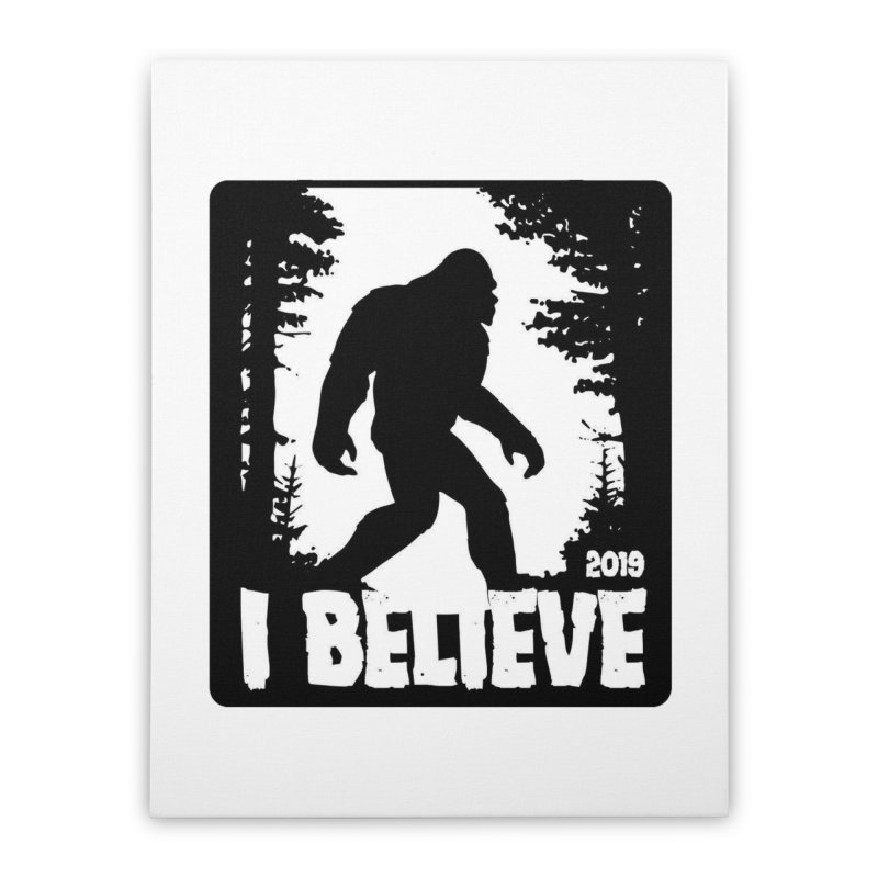 I Believe!  (Bigfoot) Home Stretched Canvas by Moon Joggers's Artist Shop