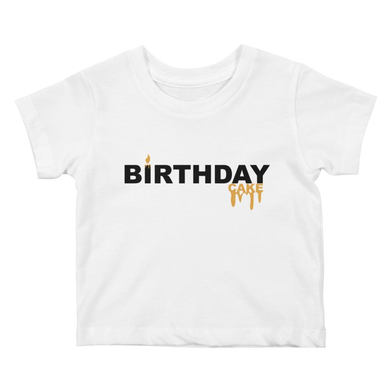 BIRTHDAY CAKE (Blk & Gld) Kids Baby T-Shirt by More Cake?