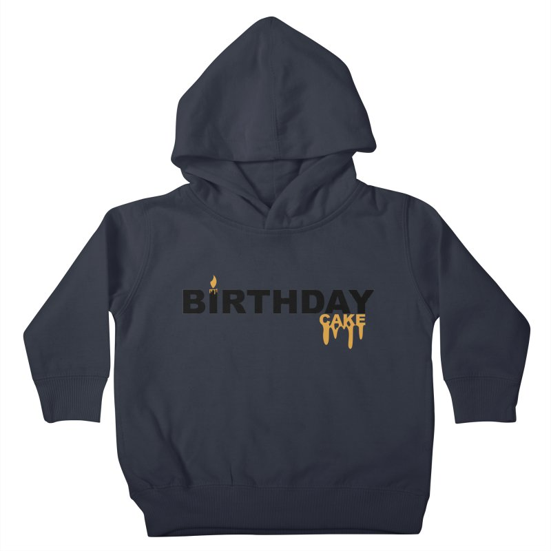BIRTHDAY CAKE (Blk & Gld) Kids Toddler Pullover Hoody by More Cake?