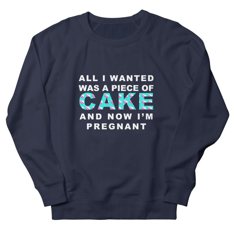 ...NOW I'M PREGNANT (baby blue) Women's French Terry Sweatshirt by More Cake?