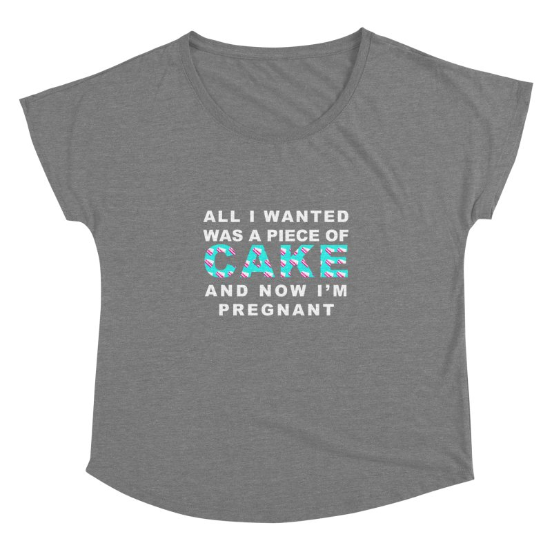...NOW I'M PREGNANT (baby blue) Women's Dolman by More Cake?