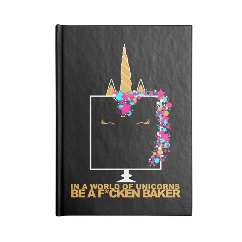 ...BE A F*CKEN BAKER Accessories Blank Journal Notebook by More Cake?