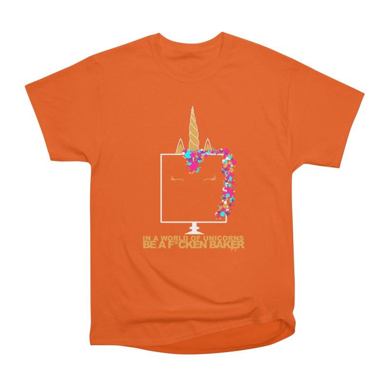 ...BE A F*CKEN BAKER Men's Heavyweight T-Shirt by More Cake?