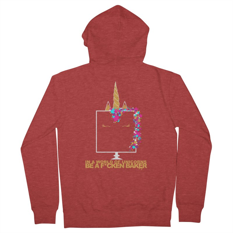 ...BE A F*CKEN BAKER Women's French Terry Zip-Up Hoody by More Cake?
