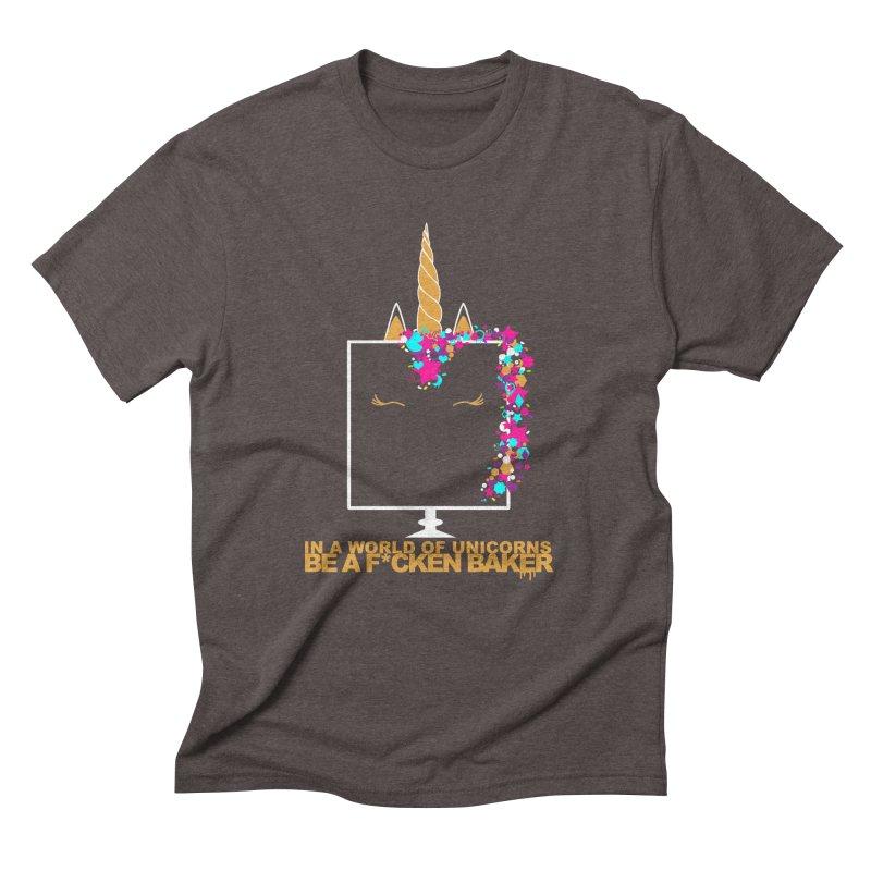 ...BE A F*CKEN BAKER Men's Triblend T-Shirt by More Cake?