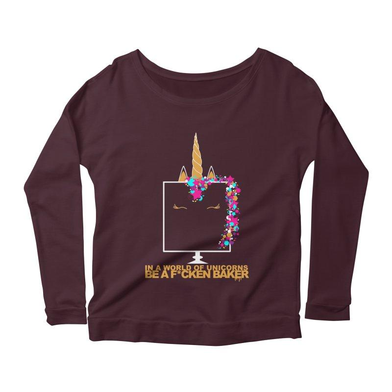 ...BE A F*CKEN BAKER Women's Scoop Neck Longsleeve T-Shirt by More Cake?