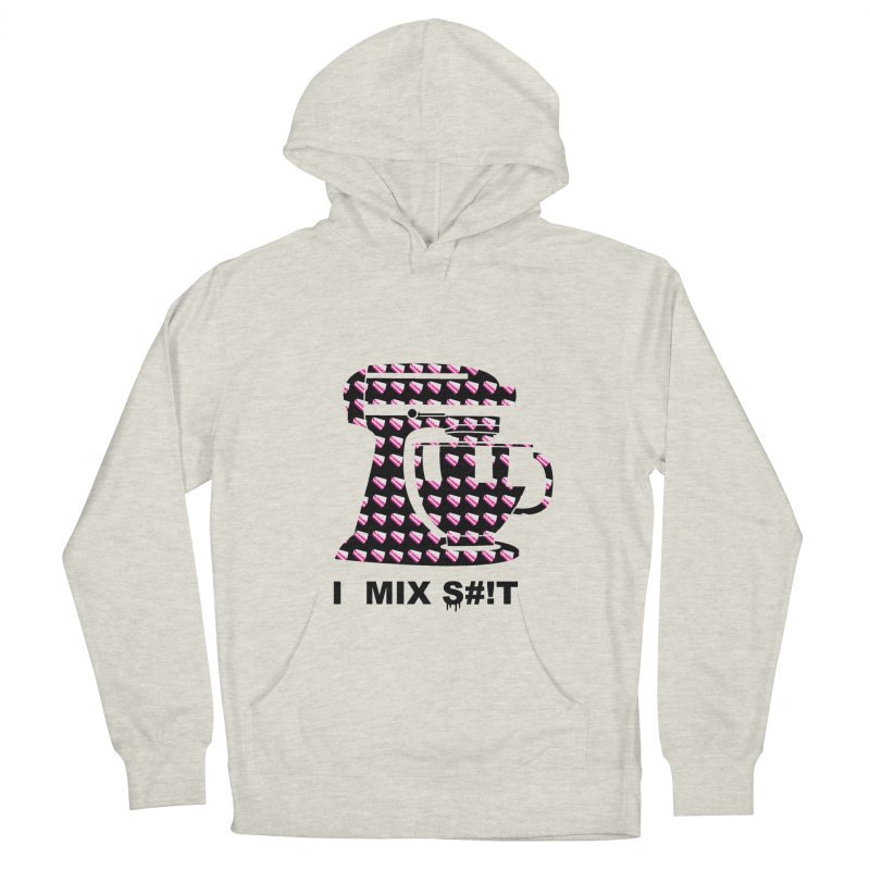 I MIX S#!T (BLK) Men's Pullover Hoody by More Cake?