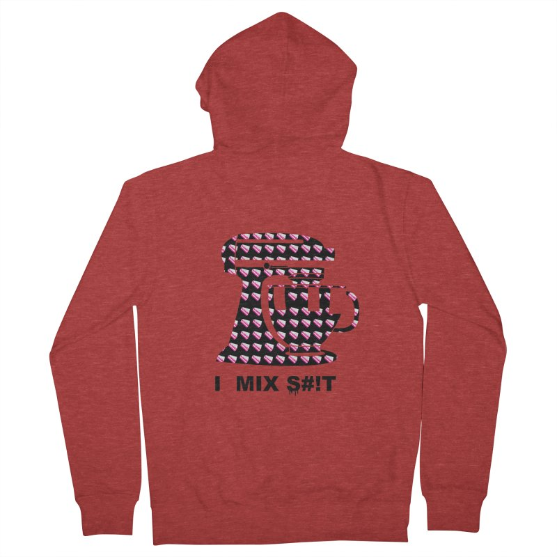 I MIX S#!T (BLK) Women's French Terry Zip-Up Hoody by More Cake?