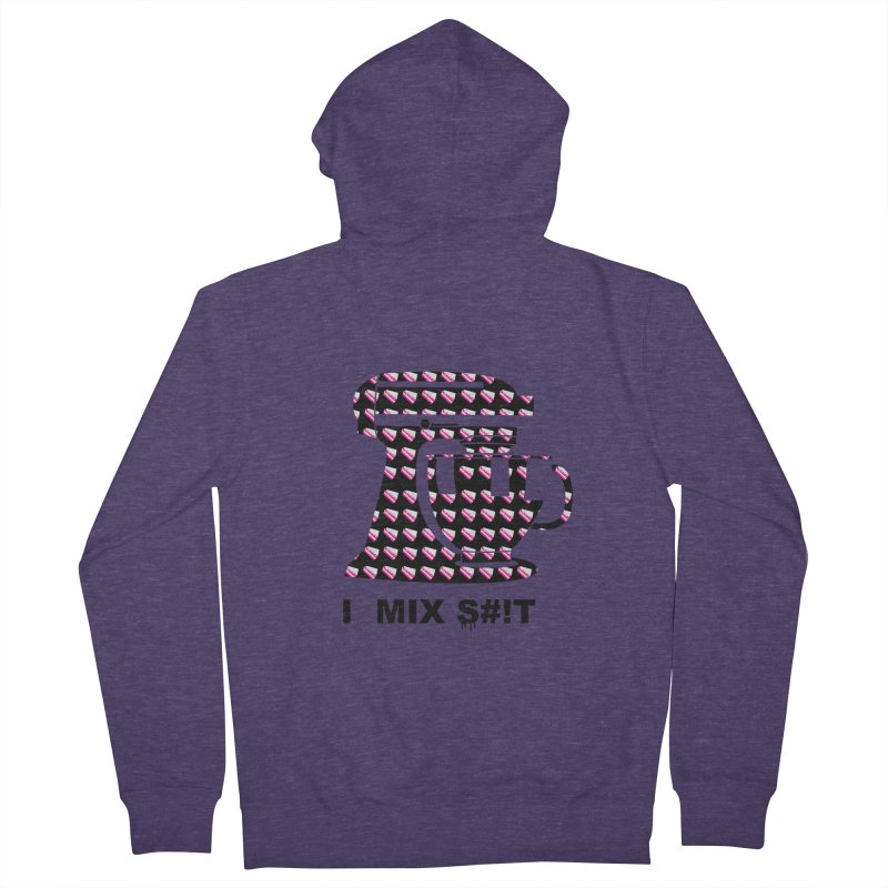 I MIX S#!T (BLK) Men's French Terry Zip-Up Hoody by More Cake?