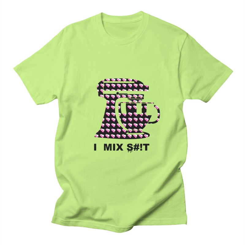 I MIX S#!T (BLK) Men's T-Shirt by More Cake?
